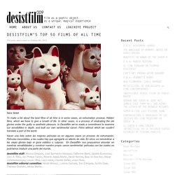 DESISTFILM'S TOP 50 FILMS OF ALL TIME « desistfilm