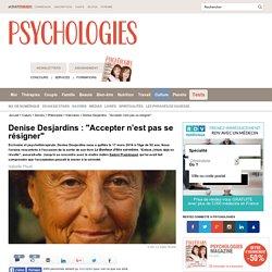 Denise Desjardins : Accepter n'est pas se résigner