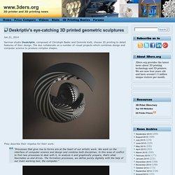 Deskriptiv's eye-catching 3D printed geometric sculptures