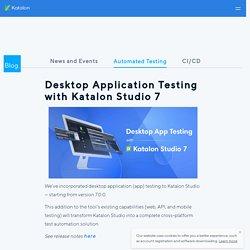 Desktop Application Testing with Katalon Studio 7