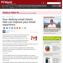 Four desktop email clients that can improve your Gmail experience