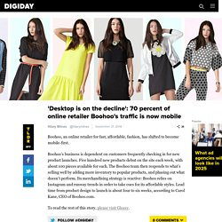 'Desktop is on the decline': 70 percent of online retailer Boohoo's traffic is now mobile