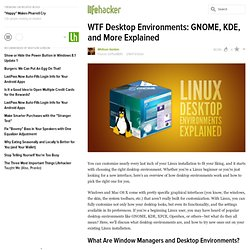 WTF Desktop Environments: GNOME, KDE, and More Explained