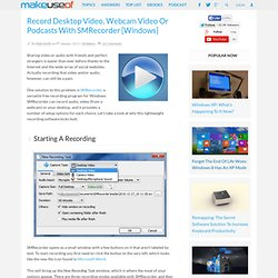 Record Desktop Video, Webcam Video Or Podcasts With SMRecorder [Windows]