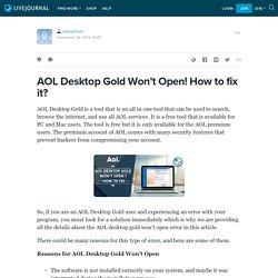 AOL Desktop Gold Won't Open! How to fix it? : samwillson — LiveJournal