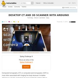 Desktop CT and 3D Scanner With Arduino: 12 Steps (with Pictures)