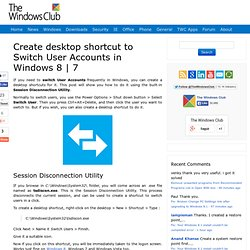 Create desktop shortcut to Switch User Accounts in Windows 8 | 7