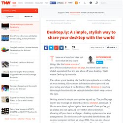Desktop.ly is a stylish way to share your desktop with the world - TNW Apps