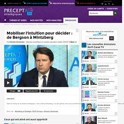 Ghislain Deslandes Mobiliser l'intuition pour décider : de Bergson à Mintzberg