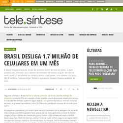 Brasil desliga 1,7 milhão de celulares em um mês