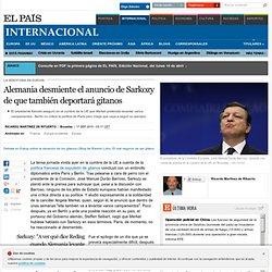 Alemania desmiente el anuncio de Sarkozy de que también deportará gitanos · ELPAÍS.com