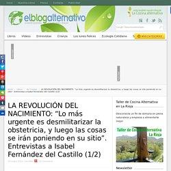 """LA REVOLUCIÓN DEL NACIMIENTO: """"Lo más urgente es desmilitarizar la obstetricia, y luego las cosas se irán poniendo en su sitio"""". Entrevistas a Isabel Fernández del Castillo (1/2)"""