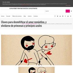 Claves para desmitificar el amor romántico, y olvidarse de princesas y príncipes azules – CampusRelatoras