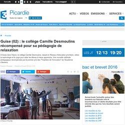 Guise (02) : le collège Camille Desmoulins récompensé pour sa pédagogie de relaxation - France 3 Picardie
