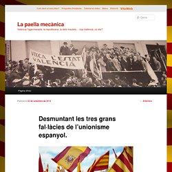 Desmuntant les tres grans fal·làcies de l'unionisme espanyol.