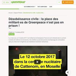 Désobéissance civile : la place des militant·es de Greenpeace n'est pas en prison