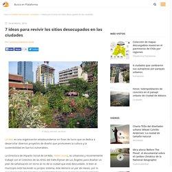 7 ideas para revivir los sitios desocupados en las ciudades, Plataforma Urbana