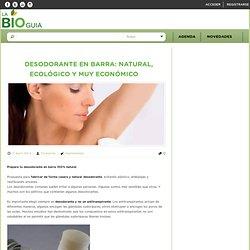 Desodorante en barra: natural, ecológico y muy económico