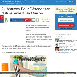 21 Astuces Pour Désodoriser Naturellement Sa Maison.