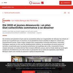 Eté 2020 et jeunes désoeuvrés : un plan Etat-collectivités commence à se dessiner