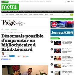 Désormais possible d'emprunter un bibliothécaire à Saint-Léonard
