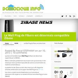 Le Wall Plug de Fibaro est désormais compatible Zibase