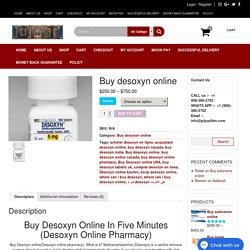 Best Pharmacy for Discounted Desoxyn