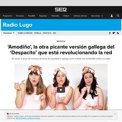 Despacito: 'Amodiño', la otra picante versión gallega del 'Despacito' que está revolucionando la red