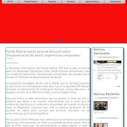 "Partido Radical realizó panel de discusión sobre ""Despenalización del aborto, experiencias comparadas""."