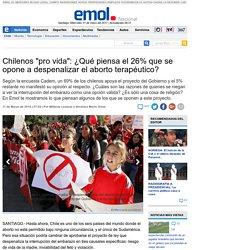 """Chilenos """"pro vida"""": ¿Qué piensa el 26% que se opone a despenalizar el aborto terapéutico?"""