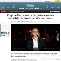Virginie Despentes : «Le cinéma est une industrie contrôlée par des hommes»