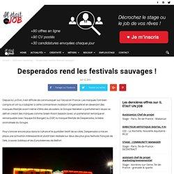 Desperados rend les festivals sauvages !