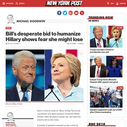 Bill's desperate bid to humanize Hillary shows fear she might lose