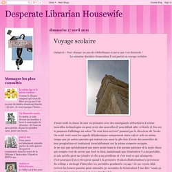 Desperate Librarian Housewife: Voyage scolaire