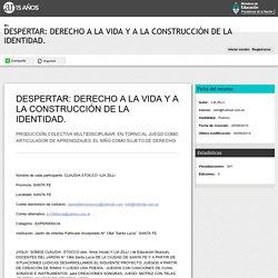 DESPERTAR: DERECHO A LA VIDA Y A LA CONSTRUCCIÓN DE LA IDENTIDAD.
