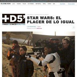 Star Wars: el despertar de la Fuerza: Star Wars: el placer de lo igual