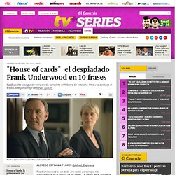 """House of cards"": el despiadado Frank Underwood en 10 frases"