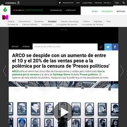 ARCO se despide con un aumento de entre el 10 y el 20% de las ventas pese a la polémica por la censura de 'Presos políticos'