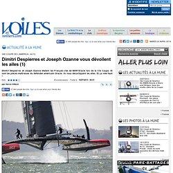 34e Coupe de l'America - AC72 - Dimitri Despierres et Joseph Ozanne vous dévoilent les ailes (1)