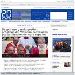 Despilfarro y mala gestión, prácticas del Vaticano desveladas por la filtración del cura español