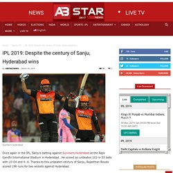 IPL 2019: Despite the century of Sanju, Hyderabad wins