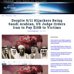 Despite 9/11 Hijackers Being Saudi Arabian, US Judge Orders Iran to Pay $10B to Victims