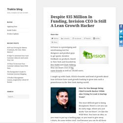 Despite $35 Million In Funding, Invision CEO Is Still A Lean Growth Hacker - Trakio blog