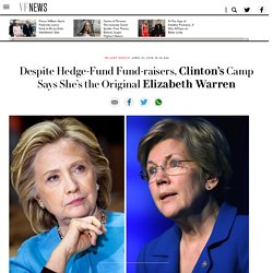 Despite Hedge-Fund Fund-raisers, Clinton's Camp Says She's the Original Elizabeth Warren