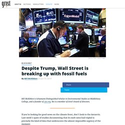 Despite Trump, Wall Street is breaking up with fossil fuels