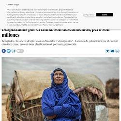 Desplazados por el clima: son desconocidos, pero son millones