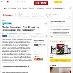 """Charles Despontiers : """"Les RH : coût ou investissement pour l'entreprise ?"""""""