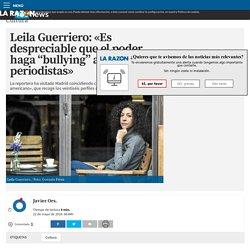 """Leila Guerriero: «Es despreciable que el poder haga """"bullying"""" a los periodistas»"""