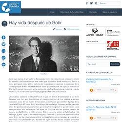 Hay vida después de Bohr