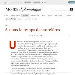 A nous le temps des sorcières, par Naïké Desquesnes (Le Monde diplomatique, septembre 2014)